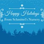 Happy Holidays from Schmittel's Nursery