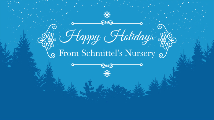 Happy Holidays from Schmittel's Nursery